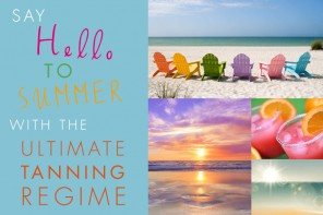 SAY HELLO TO SUMMER WITH THE ULTIMATE TANNING REGIME!